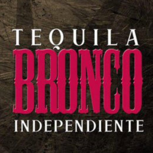 Tequila Bronco Independiente