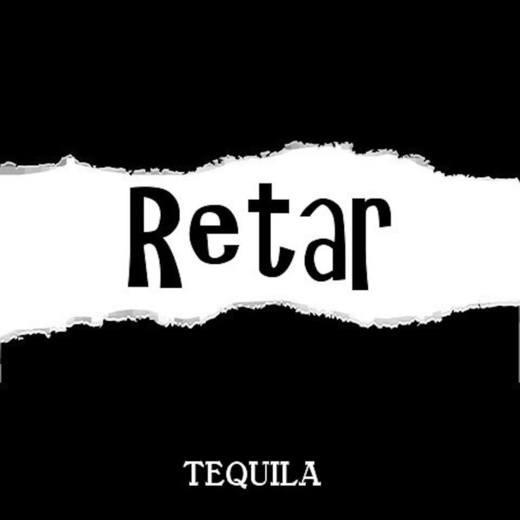 Retar Tequila